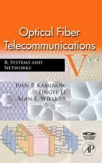 optical-fiber-telecommunications-v-b-fifth-edition-systems-and-networks-optics-and-photonics-series