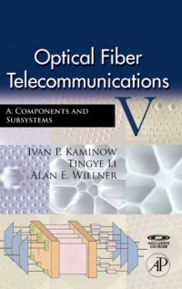 optical-fiber-telecommunications-v-a-fifth-edition-components-and-subsystems-optics-and-photonics-series