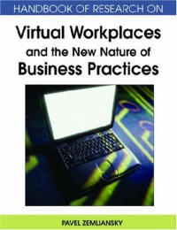 handbook-of-research-on-virtual-workplaces-and-the-new-nature-of-business-practices
