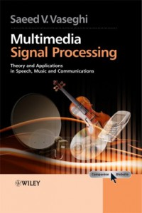 multimedia-signal-processing-theory-and-applications-in-speech-music-and-communications