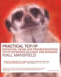 practical-tcp-ip-designing-using-and-troubleshooting-tcp-ip-networks-on-linux-r-and-windows-r